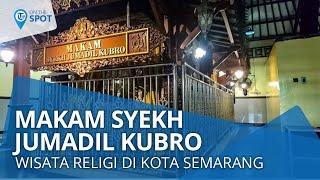 Wiki on The Spot - Makam Syekh Jumadil Kubro Semarang