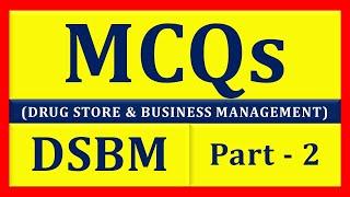 MCQs of DSBM Part - 2 (Pharmacist Exam) (Drug Store & Business Management)