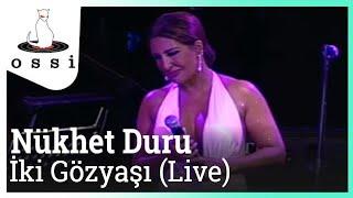 Nükhet Duru / İki Gözyaşı (Live)