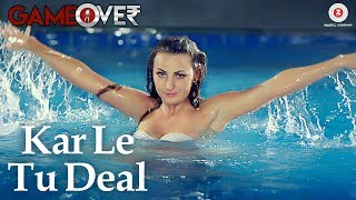 Kar Le Tu Deal (Game Over)  Aishwarya Nigam, Harshi Mad, Gaurav H Singh
