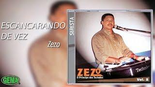 Zezo Seresta Vol. 2 - Escancarando de Vez