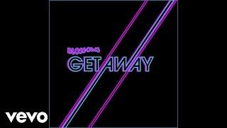 Blossoms   Getaway (Roosevelt Remix)