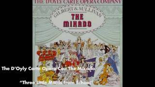 The Mikado - Three Little Maids from School Are We