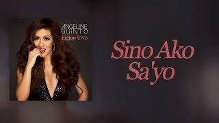 Angeline Quinto - Sino Ako Sa'Yo