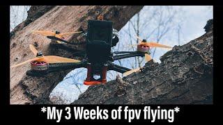My 3 Weeks of Fpv Flying