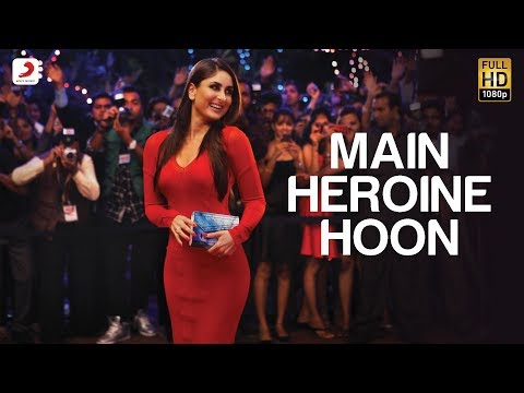 Download Main Heroine Hoon - Heroine Official New Full Song Video feat. Kareena Kapoor HD Mp4 3GP Video and MP3