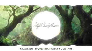 Cavalier - Move That Fairy Mountain (Chill Trap)