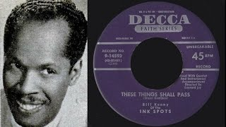 Bill Kenny (Mr. Ink Spots) - These Things Shall Pass