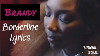 Brandy - Borderline (Lyrics )