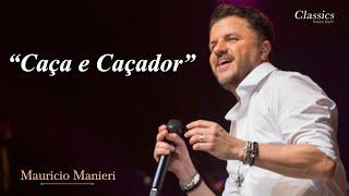 Maurício Manieri - Caça e Caçador (DVD Classics Ao Vivo)