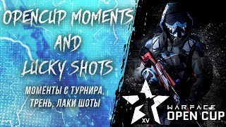 Warface: OpenCup XV Moments (Lucky) #3 / Team Piranhas