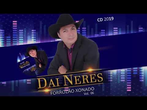 DAI NERES  - VOL.06  FORROZÃO XONADO 2019 CD COMPLETO.