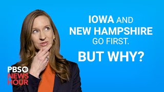 Why Iowa and New Hampshire pick candidates first in the presidential nomination process