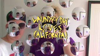 LAUNDRY DAY LOVES CALIFORNIA