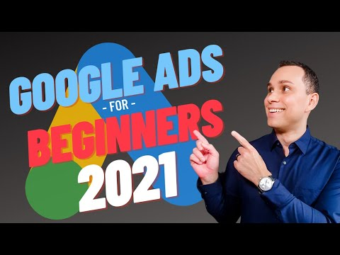 Google Ads For Beginners Guide 2021 [Full Course] - YouTube