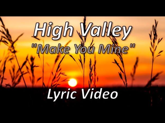 High-valley-make-you