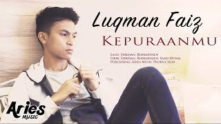 Luqman Faiz   Kepuraanmu (Official Music Video With Lyric)