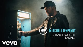 Mitchell Tenpenny   Chance Worth Taking (Official Audio)