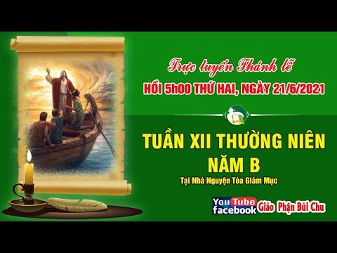 Thánh Lễ trực tuyến 5h00' THỨ HAI XII THƯỜNG NIÊN tại nhà nguyện TGM