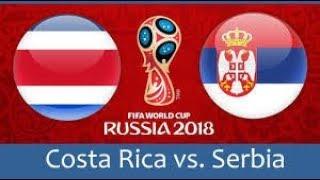 Serbie vs costa rica all goals 17/06/2018