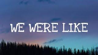 Kelsea Ballerini - We Were Like (Lyrics)