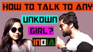 HOW to talk to UNKOWN GIRLS in India? Girls answering the questions!