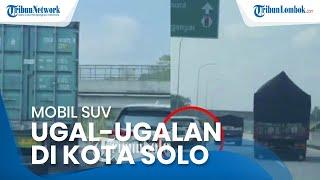 Polisi Cari Pengendara SUV yang Kemudikan Mobilnya Ugal-ugalan di Kota Solo