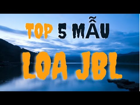 Top 5 mẫu loa JBL karaoke đáng mua nhất 2019