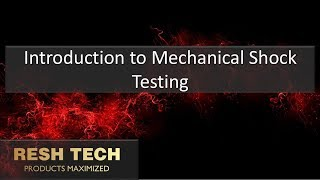 Introduction to Mechanical Shock Testing
