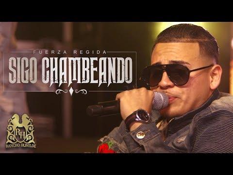 Sigo Chambeando - Fuerza Regida (En Vivo)