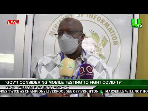'Gov't Considering Mobile Testing To Fight Covid-19' -Prof. William Kwabena Ampofo