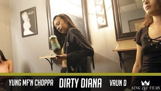 Yung MF'N Choppa x Vaun D - Dirty Diana (Dir. by @KingZelFilms)