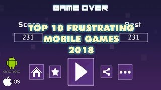 Top 10 Most Frustrating Free Mobile Games!