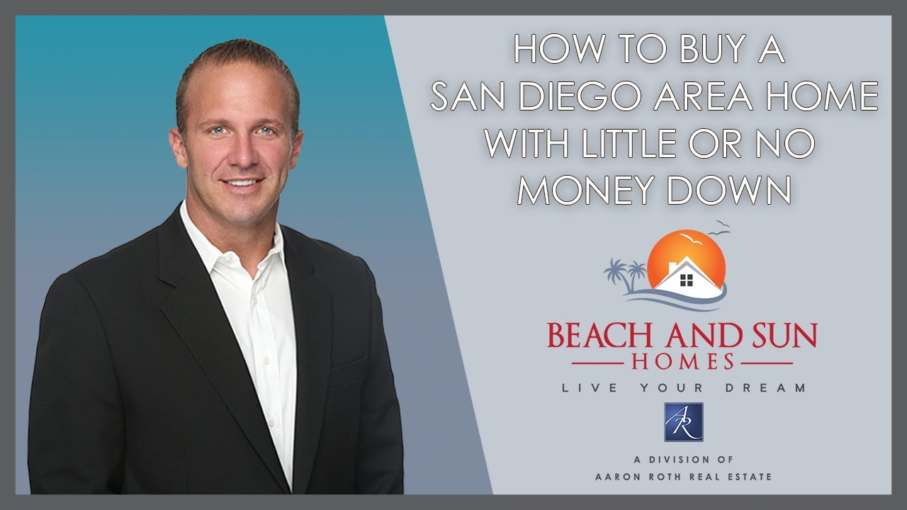 How to Buy a San Diego Home With Little or No Money Down