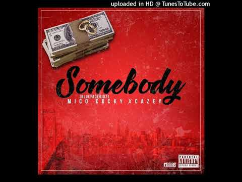 BlueFaceKidz (Mico Cocky) - Somebody Ft. Cazey Mp3