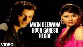 "Main Deewana Hoon Ganesh Hegde Full Video Song - ""G"