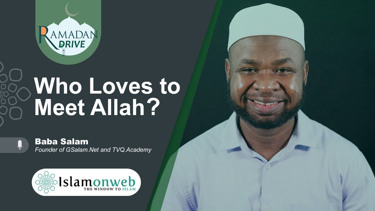 Who Loves To Meet Allah? | Baba Salam | Islamonweb Ramdan Drive Day 14