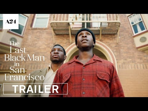Video trailer för The Last Black Man in San Francisco | Official Trailer HD | A24