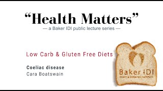 Coeliac Disease | Health Matters Low Carb And Gluten Free Diets | Baker IDI