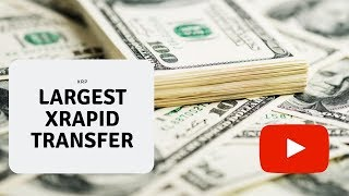 Ripple XRP: Largest xRapid Transfer in History