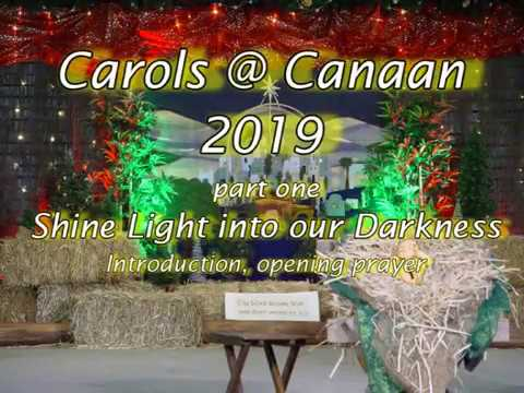 Shine Light into our Darkness - Carols@Canaan 2019 part 1