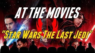 At The Movies - Star Wars The Last Jedi