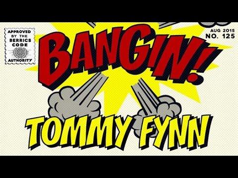 Tommy Fynn - Bangin!