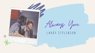 Always You   Larry Stylinson