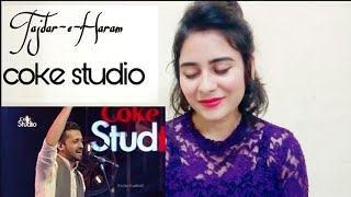 Indian girl react to Atif Aslam, Tajdar-e-Haram, Coke Studio Season 8, Episode 1. | By Illumi Girl