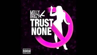 Molly Brazy    Trust None