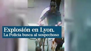 Lyon: se busca al sospechoso de la explosión que ha dejado 13 heridos