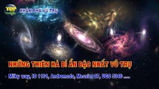 Những Thiên hà bí ẩn bậc nhất trong vũ trụ | Khoa học vũ trụ - Top thú vị |