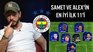 Samet Güzel Ve Alex'in  En İyi 11'i - Fenerbahçe