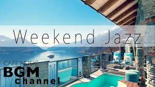 Chill Out Weekend Jazz  - Relaxing Jazz Music - Background Jazz Hiphop Music - Relaxing Cafe Music